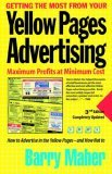 Getting the Most from Your Yellow Pages Advertising Maximum Profits at Minimum Cost 3rd 2006 Revised 9780978732103 Front Cover