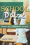 School Daze Poems of a Substitute Teacher 2013 9781484100103 Front Cover