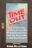 Time Out How to Take a Year (or More or Less) off Without Jeopardizing Your Job, Your Family or Your Bank Account 1987 9780393305104 Front Cover