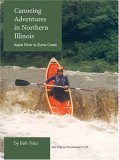 Canoeing Adventures in Northern Illinois Apple River to Zuma Creek 2004 9780595310104 Front Cover