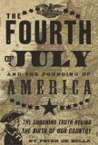Fourth of July And the Founding of America 1st 2009 9781590202104 Front Cover