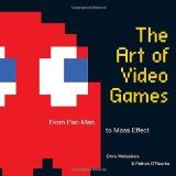 Art of Video Games From Pac-Man to Mass Effect 2012 9781599621104 Front Cover