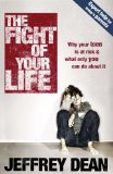 Fight of Your Life Why Your Teen Is at Risk and What Only You Can Do about It 2009 9781601421104 Front Cover