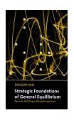 Strategic Foundations of General Equilibrium Dynamic Matching and Bargaining Games 1st 2000 9780521644105 Front Cover