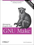 Managing Projects with GNU Make 3rd 2004 9780596006105 Front Cover