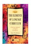 Elements of Language Curriculum A Systematic Approach to Program Development 1st 1994 9780838458105 Front Cover