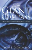 Giant Compass Navigating the Life of Your Dreams 2009 9780981244105 Front Cover