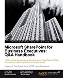 Microsoft Sharepoint for Business Executives Q and A Handbook 2012 9781849686105 Front Cover