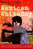 Mexican WhiteBoy 2008 9780385733106 Front Cover