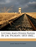 Letters and Other Papers by J W Pycroft, 1853-1882 2012 9781279112106 Front Cover