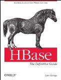 HBase: the Definitive Guide 1st 2011 9781449396107 Front Cover