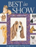 Best in Show 24 Applique Quilts for Dog Lovers 2009 9781571206107 Front Cover
