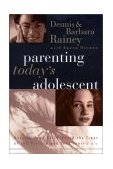 Parenting Today's Adolescent Helping Your Child Avoid the Traps of the Preteen and Teen Years 2002 9780785265108 Front Cover
