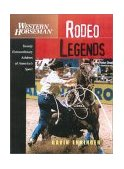 Rodeo Legends Twenty Extraordinary Athletes of America's Sport 2003 9781585747108 Front Cover