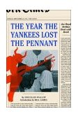 Year the Yankees Lost the Pennant 1st 2004 9780393326109 Front Cover