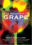 Heartbreak Grape A Journey in Search of the Perfect Pinot Noir 2007 9781552786109 Front Cover