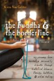 Buddha and the Borderline A Memoir - My Recovery from Borderline Personality Disorder Through Dialectical Behavior Therapy, Buddhism, and Online Dating 2010 9781572247109 Front Cover