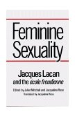 Feminine Sexuality Jacques Lacan and the �cole Freudienne 1985 9780393302110 Front Cover