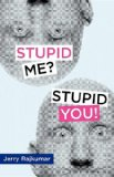 Stupid Me? Stupid You! 2011 9780533164110 Front Cover