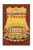 You Could Drive a Person Crazy Chronicle of an American Theatre Company 2002 9780595263110 Front Cover