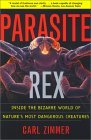 Parasite Rex (with a New Epilogue) Inside the Bizarre World of Nature's Most Dangerous Creatures 1st 2001 Reprint  9780743200110 Front Cover