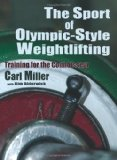 Sport of Olympic-Style Weightlifting Training for the Connoisseur 2011 9780865348110 Front Cover