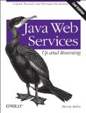 Java Web Services - Up and Running A Quick, Practical, and Thorough Introduction 2nd 2013 9781449365110 Front Cover