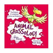 Animal Grossology The Science of Creatures Gross and Disgusting 2004 9780843110111 Front Cover