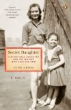 Secret Daughter A Mixed-Race Daughter and the Mother Who Gave Her Away 2007 9780143112112 Front Cover