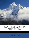 Xxxii Ballades in Blue Chin 2010 9781177110112 Front Cover