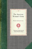 American Woman's Home Principles of Domestic Science 2008 9781429011112 Front Cover
