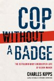 Cop Without a Badge The Extraordinary Undercover Life of Kevin Maher 2009 9781439177112 Front Cover