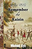 Remember the Raisin 2013 9781938463112 Front Cover