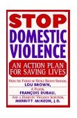 Stop Domestic Violence An Action Plan for Saving Lives 1st 1997 Revised 9780312166113 Front Cover