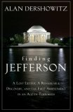 Finding, Framing, and Hanging Jefferson A Lost Letter, a Remarkable Discovery, and Freedom of Speech in an Age of Terrorism 2007 9780470167113 Front Cover