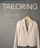 Illustrated Guide to Sewing: Tailoring A Complete Course on Making a Professional Suit 2011 9781565235113 Front Cover