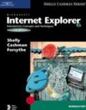 Microsoft Internet Explorer 6 Introductory Concepts and Techniques 2004 9780619255114 Front Cover