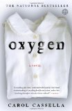 Oxygen A Novel 1st 2009 9781416556114 Front Cover