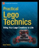 Practical Lego Technics Bring Your Lego Creations to Life 2012 9781430246114 Front Cover