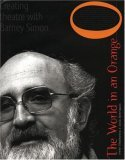 World in an Orange Creating Theatre with Barney Simon 2006 9781583227114 Front Cover