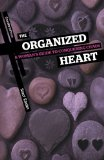 Organized Heart A Woman's Guide to Conquering Chaos 2011 9781936760114 Front Cover