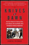Knives at Dawn America's Quest for Culinary Glory at the Bocuse d'or, the World's Most Prestigious Cooking Competition 2011 9781439153116 Front Cover