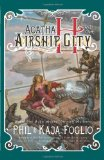 Agatha H. and the Airship City 2011 9781597802116 Front Cover