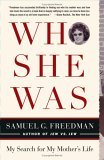 Who She Was My Search for My Mother's Life 2006 9780743285117 Front Cover