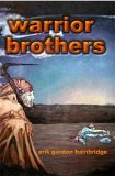 Warrior Brothers 2006 9780977714117 Front Cover