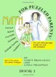 Math for Puzzled Parents Book 1 The math skills you can use to help your kids with Homework 2nd 2011 9780982958117 Front Cover