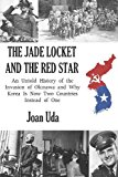 Jade Locket and the Red Star An Untold History of the Invasion of Okinawa and Why Korea Is Now Two Countries Instead of One 2013 9781484114117 Front Cover