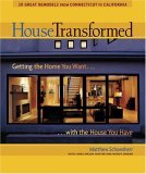 House Transformed Getting the Home You Want with the House You Have 2005 9781561587117 Front Cover