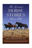 Greatest Horse Stories Ever Told Thirty Unforgettable Horse Tales 1st 2004 9781592280117 Front Cover