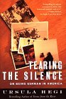 Tearing the Silence On Being German in America 1st 1998 9780684846118 Front Cover
